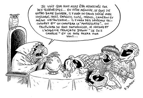 Un dessin dans l'esprit de Charlie Hebdo. Ca fait du bien de les voir se marrer. Cela m'apaise.